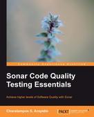 Charalampos S. Arapidis: Sonar Code Quality Testing Essentials