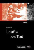Gerd Fischer: Lauf in den Tod: Frankfurt-Krimi ★★★★