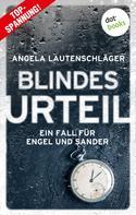 Angela Lautenschläger: Blindes Urteil - Ein Fall für Engel und Sander 4 ★★★★