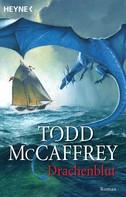 Todd McCaffrey: Drachenblut ★★★★