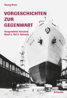 Georg Kreis: Vorgeschichten zur Gegenwart - Ausgewählte Aufsätze Band 4, Teil 2: Schweiz