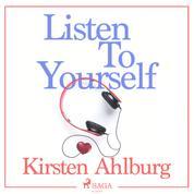 Listen to Yourself (Unabridged)