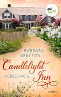 Barbara Bretton: Candlelight Inn - Band 2: Herzchaos ★★★★