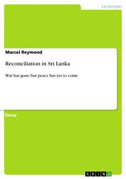 Reconciliation in Sri Lanka - War has gone but peace has yet to come