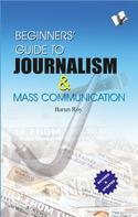 Barun Roy: Beginner's Guide to Journalism & Mass Communication