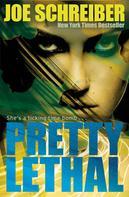 Joe Schreiber: Pretty Lethal ★★★★★