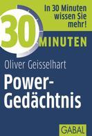 Oliver Geisselhart: 30 Minuten Power-Gedächtnis ★★★★