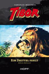 Tibor 2: Ein Drittel fehlt
