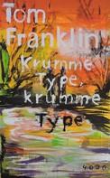 Tom Franklin: Krumme Type, krumme Type ★★★★