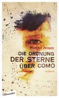 Monika Zeiner: Die Ordnung der Sterne über Como ★★★★