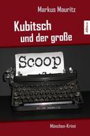 Markus Mauritz: Kubitsch und der große Scoop ★★★