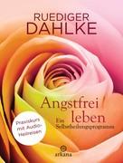 Ruediger Dahlke: Angstfrei leben + Audio-Heilreisen ★★★