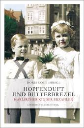Hopfenduft und Butterbrezel - Karlsruher Kinder erzählen
