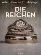 Artur Hermann Landsberger: Die Reichen
