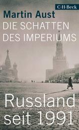 Die Schatten des Imperiums - Russland seit 1991