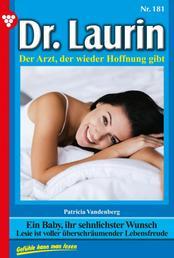 Dr. Laurin 181 – Arztroman - Ein Baby, ihr sehnlichster Wunsch