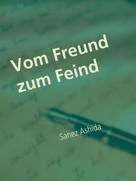 Sanez Ashida: Vom Freund zum Feind