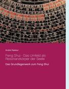 André Pasteur: Feng Shui - Das Umfeld als Resonanzkörper der Seele ★★