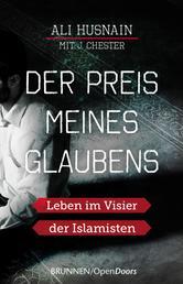Der Preis meines Glaubens - Leben im Visier der Islamisten