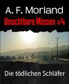 A. F. Morland: Unsichtbare Mission #4