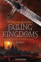 Brennende Schwerter - Falling Kingdoms 2 - Roman