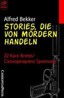 Alfred Bekker: Stories, die von Mördern handeln
