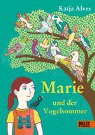 Katja Alves: Marie und der Vogelsommer