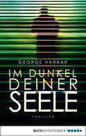 George Harrar: Im Dunkel deiner Seele ★★★