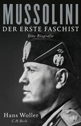 Mussolini - Der erste Faschist