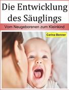 Carina Benner: Die Entwicklung des Säuglings