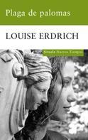 Louise Erdrich: Plaga de palomas