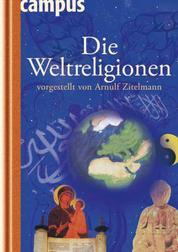 Die Weltreligionen vorgestellt von Arnulf Zitelmann