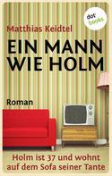 Matthias Keidtel: Ein Mann wie Holm ★★★