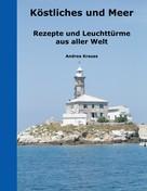 Andrea Krauss: Köstliches und Meer