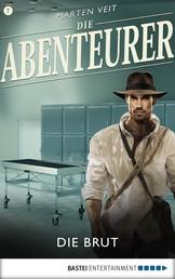 Die Abenteurer - Folge 07 - Die Brut