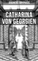 Andreas Gryphius: Catharina von Georgien