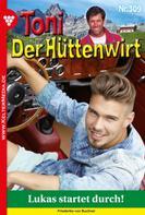 Friederike von Buchner: Toni der Hüttenwirt 309 – Heimatroman
