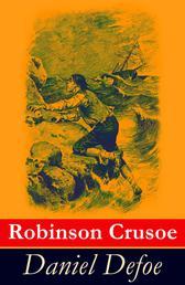 Robinson Crusoe - Illustrierte deutsche Ausgabe - Der berühmteste Abenteuerroman und eine fesselnde Überlebensgeschichte