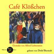 Café Klößchen - Groteske von Alfred Lichtenstein