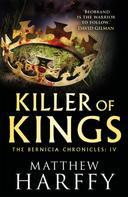 Matthew Harffy: Killer of Kings