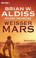 Brian W. Aldiss: Weißer Mars ★★