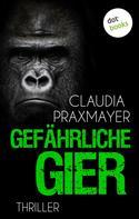 Claudia Praxmayer: Gefährliche Gier ★★★★