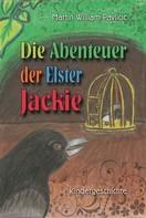 Martin William Pavlicic: Die Abenteuer der Elster Jackie ★★★★★