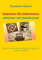 Susanne Meyer: Intarsien für Jedermann