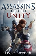 Oliver Bowden: Assassin's Creed: Unity ★★★★