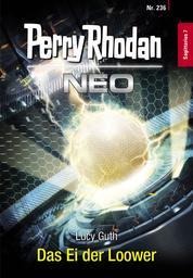 Perry Rhodan Neo 236: Das Ei der Loower - Staffel: Sagittarius