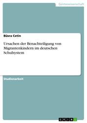 Ursachen der Benachteiligung von Migrantenkindern im deutschen Schulsystem