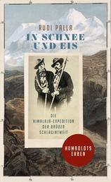 In Schnee und Eis - Die Himalaja-Expedition der Brüder Schlagintweit