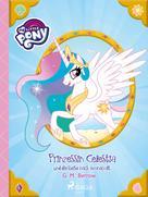 G. M. Berrow: My Little Pony - Prinzessin Celestia und die Reise nach Monacolt