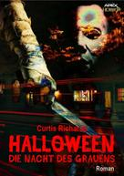 Curtis Richards: HALLOWEEN - DIE NACHT DES GRAUENS ★★★★